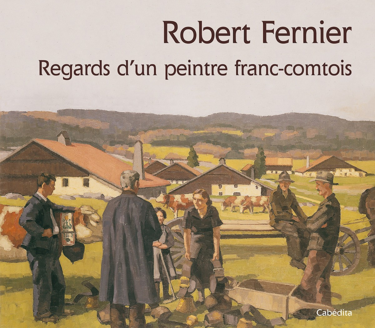 Robert Fernier, Regards d'un peintre franc-comtois